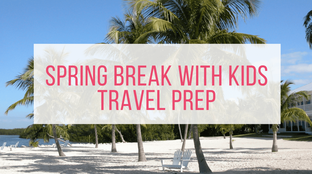 Spring Break With Kids Prep Guide - Feature Image (Palm trees on beach with title text)