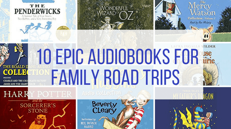 Audiobooks for Family Road Trips Feature Image with text overlay