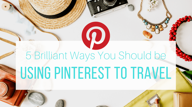 Using Pinterest for Travel - Featured Image with Text