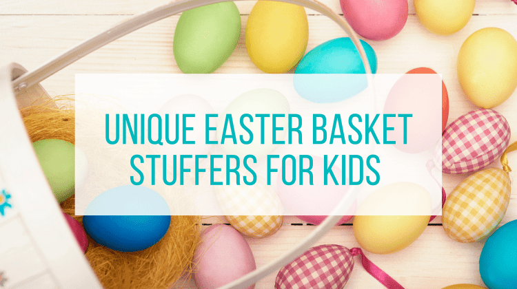 Unique Easter Basket Stuffers for Kids Featured Image - text overlay of dyed eggs in basket