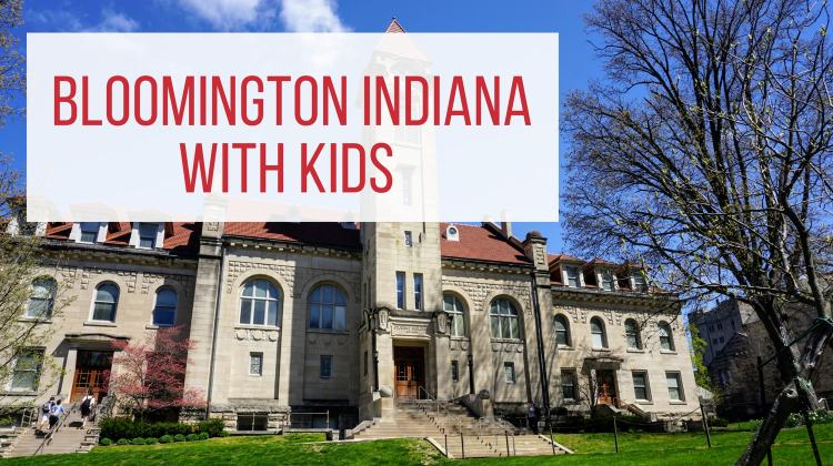 Midwest Getaway: Bloomington Indiana with Kids