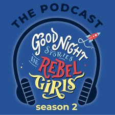 Best Podcasts for Boys - Goodnight Stories for Rebel Girls Podcast