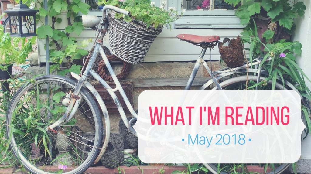 What I'm Reading May 2018 Text Overlay - bike in garden image