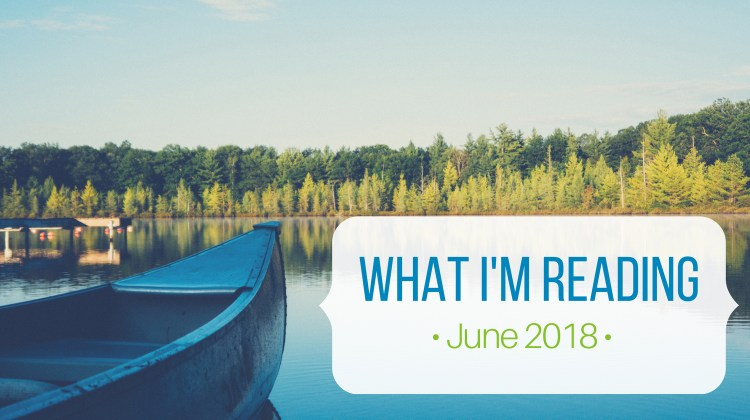 What I'm Reading (June 2018)