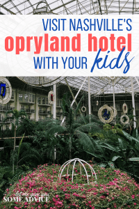 Touring the Opryland Hotel with Kids in Nashville, Tennessee
