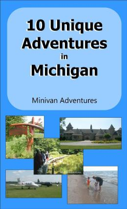 Fun Places to Visit in Michigan with kids - Unique Michigan Adventures from Minivan Adventures