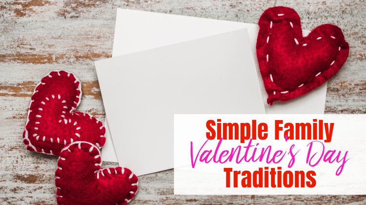 Simple Family Valentine's Day Traditions feature image