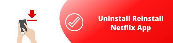 uninstall reinstall netflix app