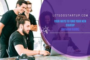 Four Ways to Fund Your New Startup