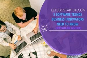 Software Trends Business Innovators Need to Know