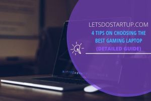 4 Tips on Choosing the Best Gaming Laptop