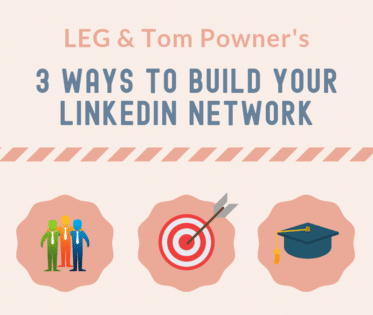 An infographic detail LEG and Tom Powner's 3 Ways to Grow Your LinkedIn Network.