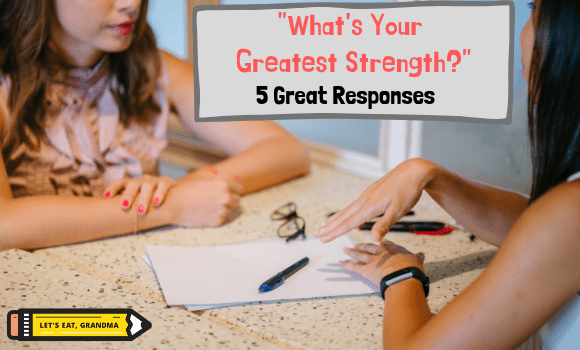 """5 Great Responses to """"What's Your Greatest Strength?"""""""