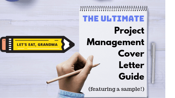 """A graphic displaying Let's Eat, Grandma's yellow pencil logo next to a notepad with a pencil reading: """"The Ultimate Project Management Cover Letter Guide"""""""