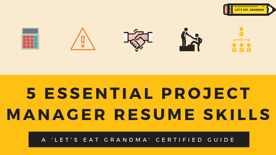 """A graphic reading """"5 Essential Project Manager Skills"""" in the bottom half with small icons illustrating each of the 5 skills in the top half and Let's Eat, Grandma's yellow pencil logo in the upper right-hand corner."""