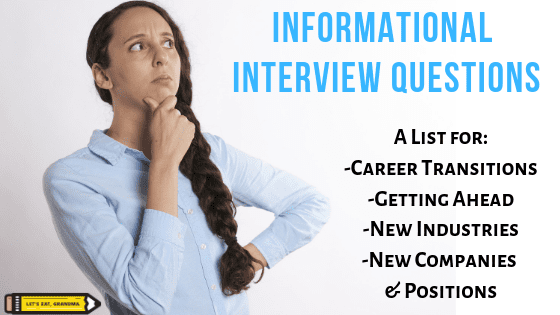 """A graphic showing a woman deep in thought with a text overlay reading: """"Informational Interview Questions,"""" accompanied by Let's Eat, Grandma's yellow pencil logo."""