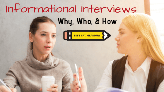 """Two professionally dressed women having a conversation over coffee, overlaid with text reading: """"Informational Interviews: What, Why & How"""" above Let's Eat, Grandma's yellow pencil logo."""