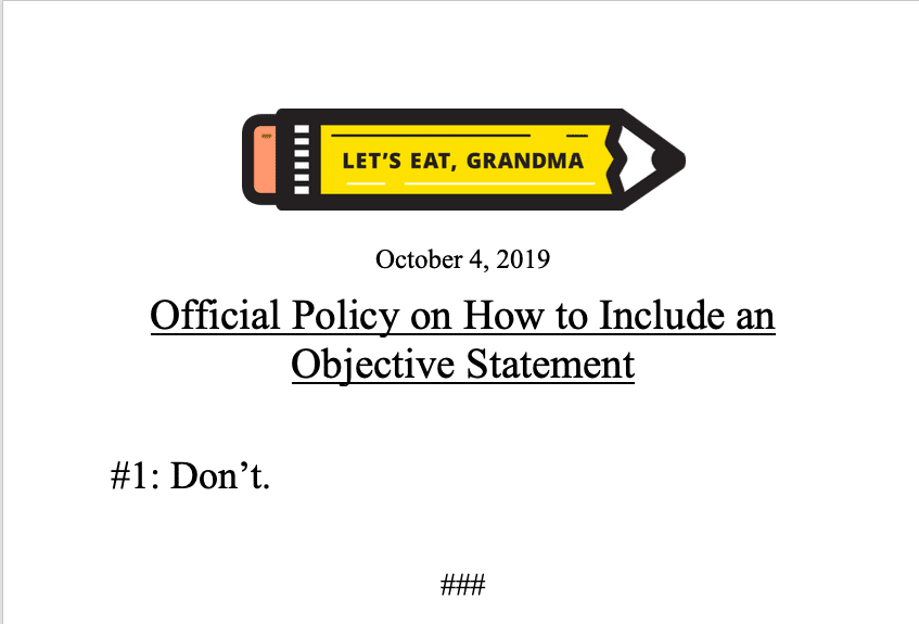 Let's Eat, Grandma's officially policy on how to include an Objective Statement as one of your resume sections