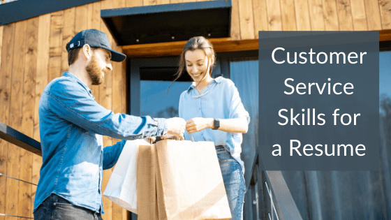 """A title graphic featuring a service worker delivering bags to a woman with an alternate version of the article's title: """"Customer Service Skills to Put on a Resume"""""""