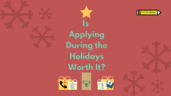 """A title graphic featuring snowflakes, holiday decor, Let's Eat, Grandma's yellow pencil logo, and an alternate version of the article's title: """"Is it Worth Applying for Jobs During the Holidays?"""""""
