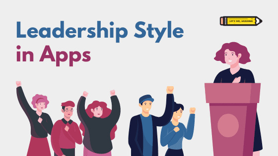 """A title graphic featuring Let's Eat, Grandma's yellow pencil logo and an alternate version of the article's title: """"Leadership Style in Applications."""""""