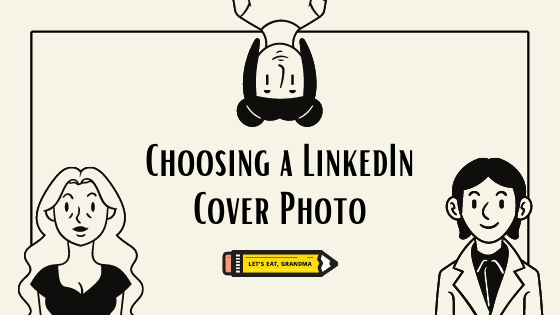 How to Choose Your LinkedIn Cover Photo