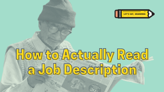 """A title graphic featuring an elderly man reading a newspaper, Let's Eat, Grandma's yellow pencil logo, and the article's title: """"How to Actually Read a Job Description."""""""
