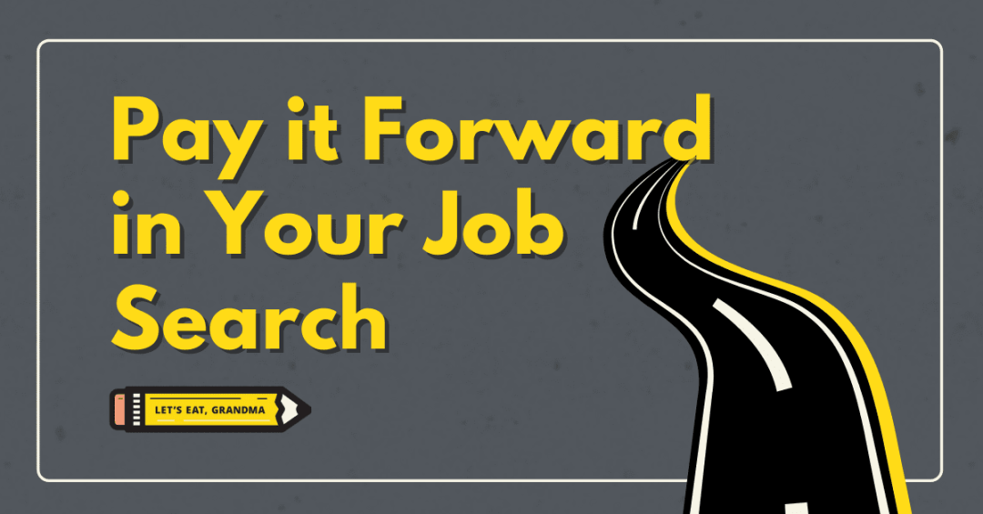 Pay It Forward in Your Job Search