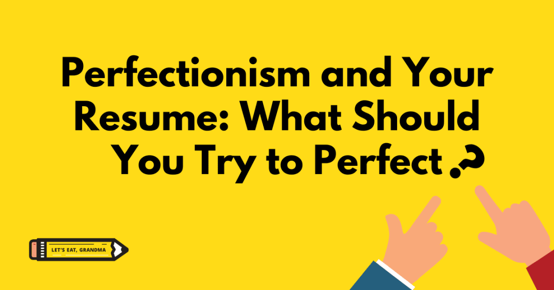 Perfectionism and Your Resume