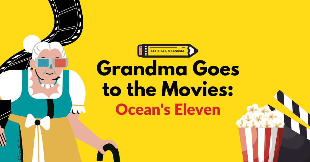 Grandma Goes to the Movies: Ocean's Eleven
