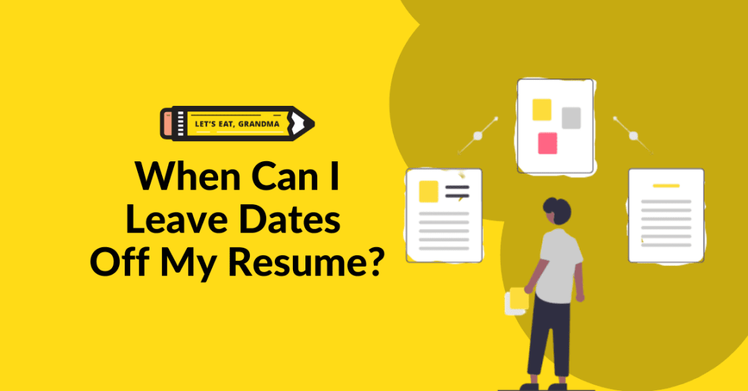 """A title graphic featuring a resume icon, a clock icon, and an alternate version of the article's title: """"When Can I Leave Dates Off My Resume?"""""""