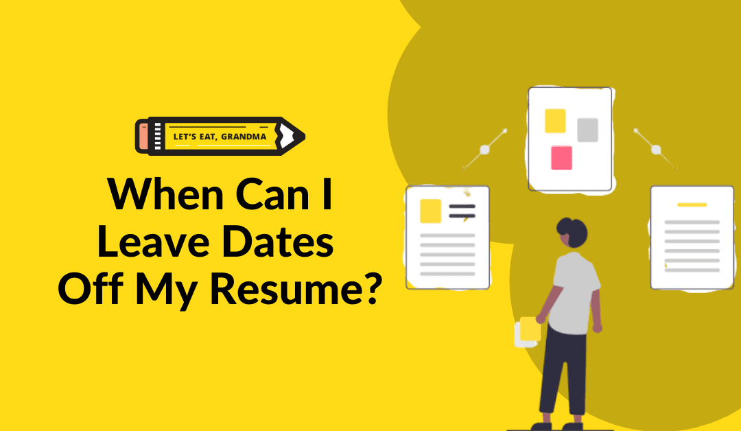 When Can I Leave Dates Off My Resume and LinkedIn?