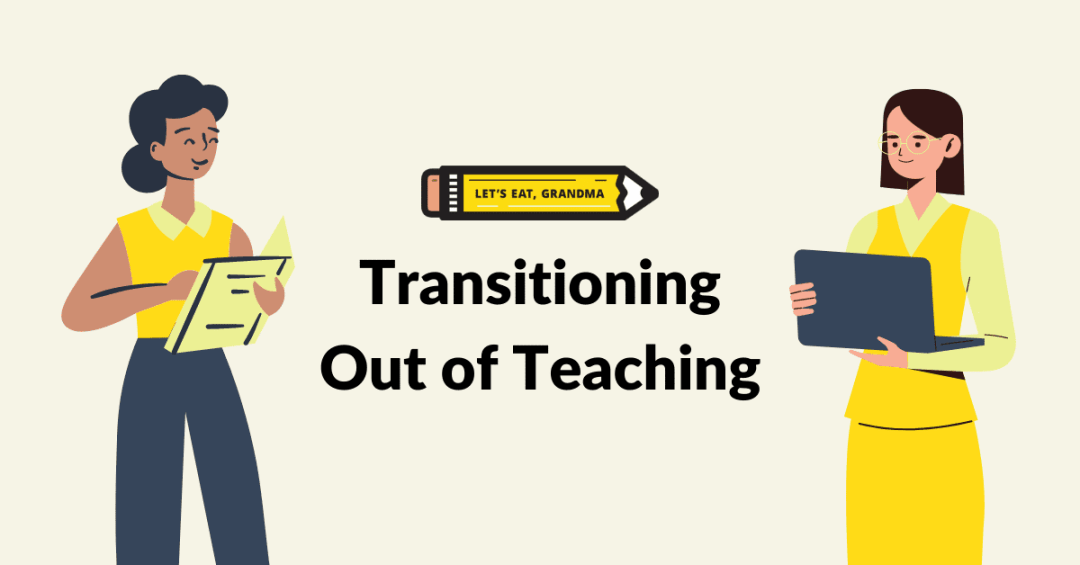 transitioning out of teaching