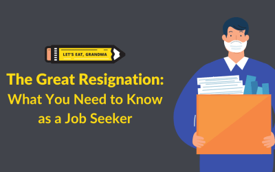 The Great Resignation: What You Need to Know as a Job Seeker