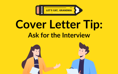 Ask for the Interview: A Simple Cover Letter Tip That Works