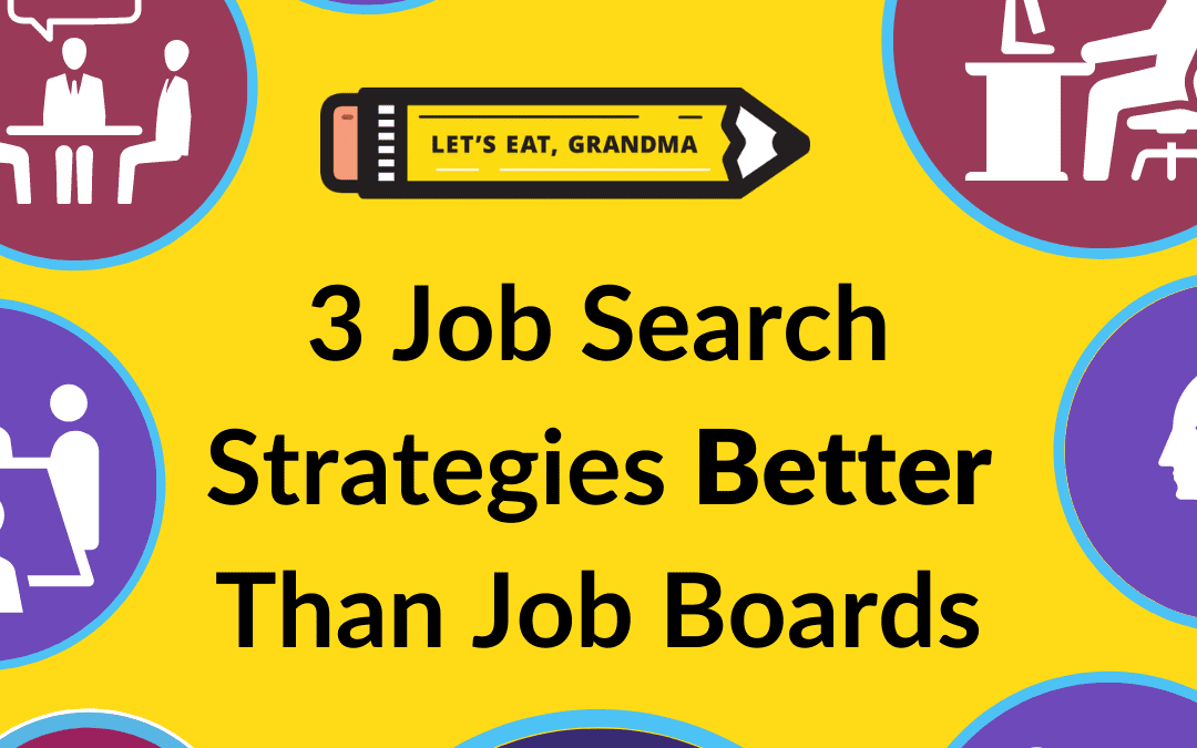 Beyond Job Boards: 3 Job Search Strategies to Get Hired Faster
