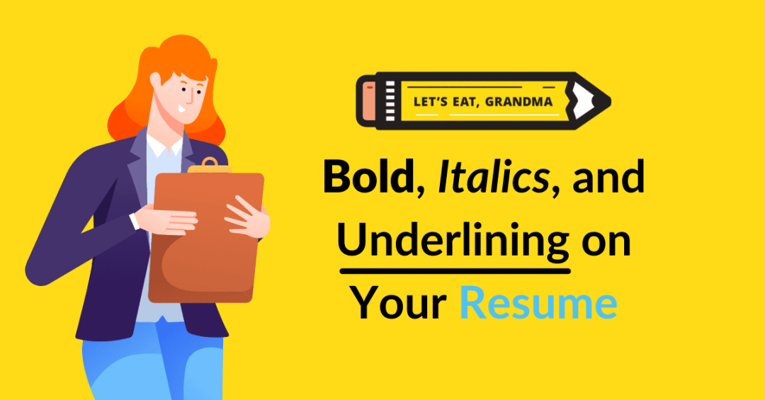 How to Use Bold, Italics, and Underlining on Your Resume