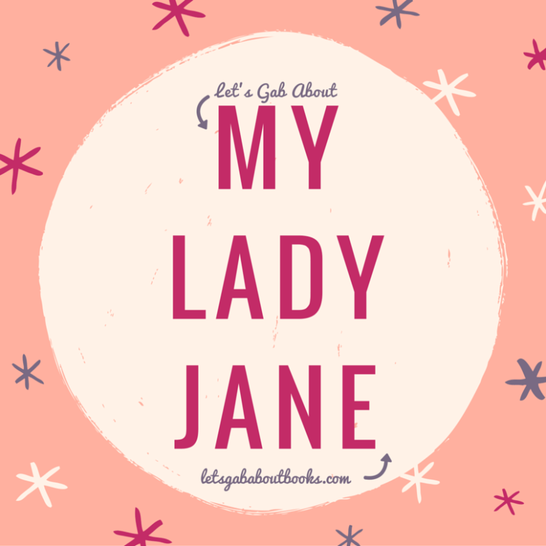Let's Gab About: My Lady Jane (ARC review)