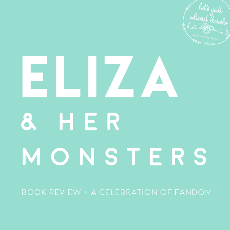 Eliza and Her Monsters // a celebration of fandom + book review