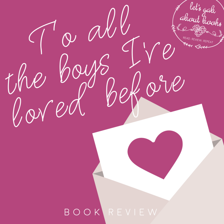 To All The Boys I've Loved Before // book review