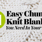 11 Easy Chunky Knit Blankets You Need In Your Home Blog Let S Knit Magazine