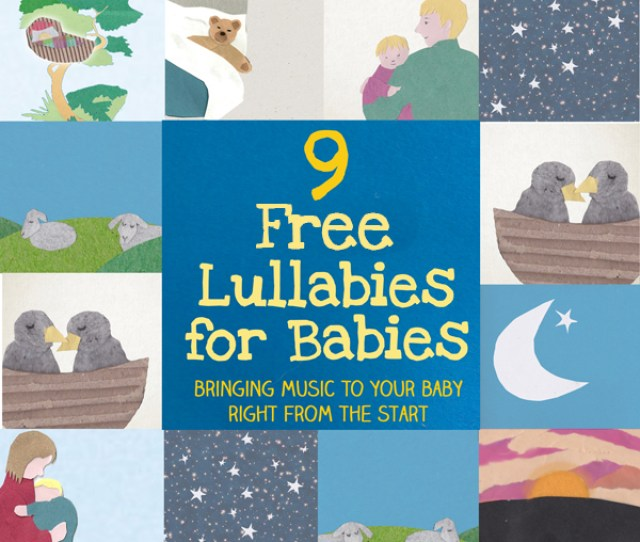 Lullaby Lyrics And Free Playable Lullabies For Babies You Can Play The Lullabies Straight From