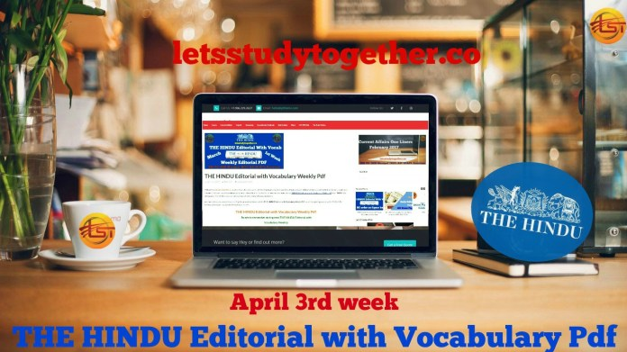 The Hindu Editorial with Vocabulary – April – 3rd Week Pdf