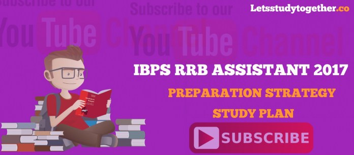IBPS RRB ASSISTANT STRATEGY, RRB Clerk Stratgy, RRB Prelims Study Plan