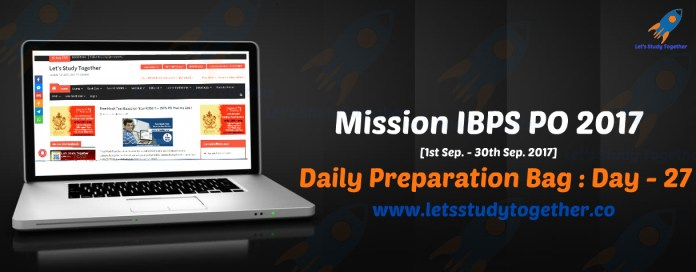 Mission IBPS PO 2017: Daily Preparation Bag – Day 27