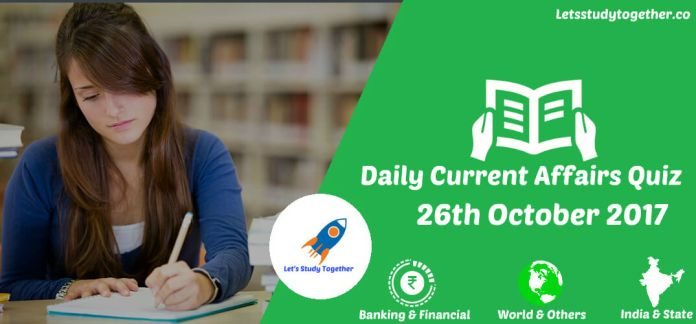 Daily Current Affairs Quiz 26th October 2017