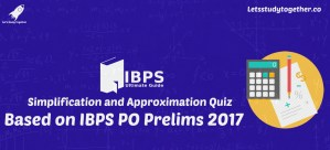 Simplification and Approximation Quiz Based on IBPS PO Prelims 2017