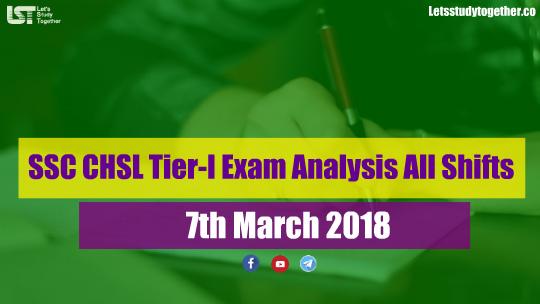 SSC CHSL Tier-I Exam Analysis 7th March 2018