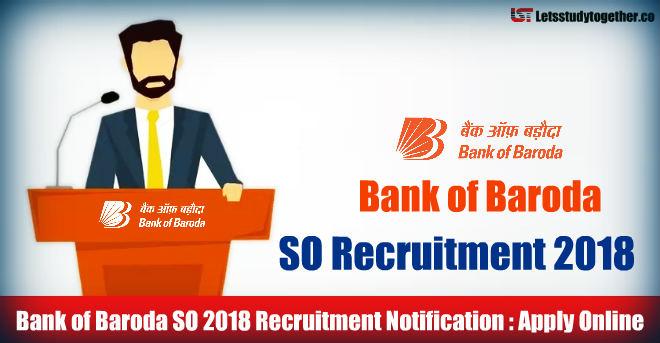 Bank of Baroda SO 2018 Recruitment Notification : Apply Online