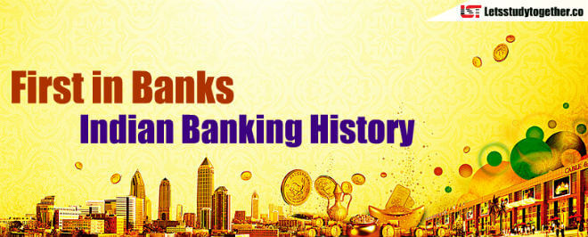 Banking Awareness | First in Banks in Indian Banking History